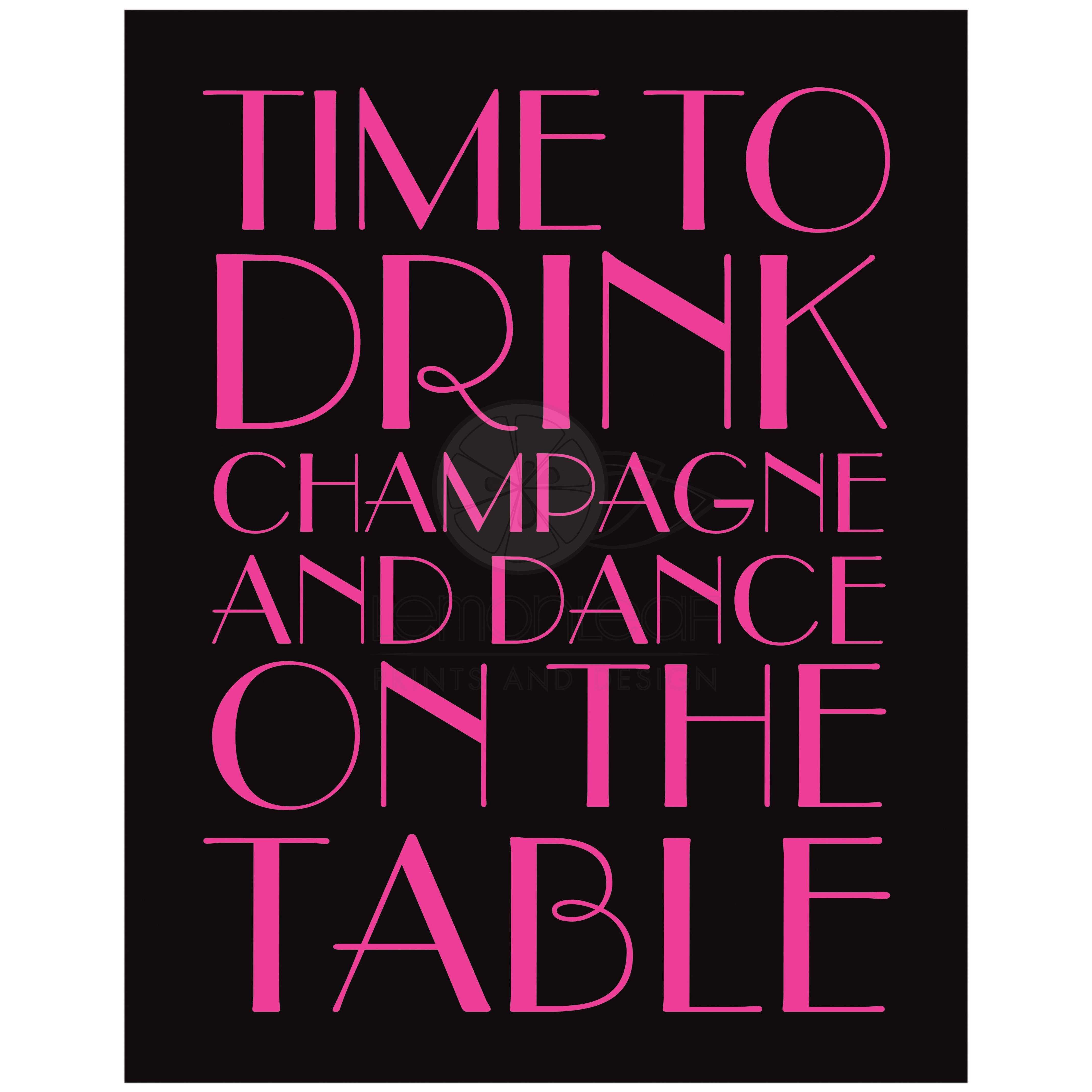 11x14 Fuchsia 1920s Time to Drink Champagne and Dance on the Table
