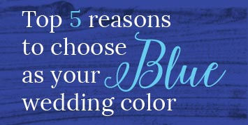Top 5 reasons to choose blue for your wedding color