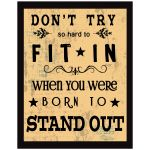 11x14 Wall Art Typography - Don't Try So Hard To Fit In When You Were Born To Stand Out