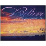 Believe Inspiration Sunset Art Print