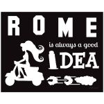 Trendy 11x14 Wall Art featuring Rome Is Always a Good Idea Typography