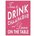 Time to Drink Champagne and Dance on the Table on a bright pink background for the adult girl's birthday party