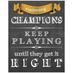 11x14 Chalkboard With Gold Ribbon Inspirational Quote About Champions