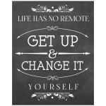 11x14 Chalkboard Art: Life Has No Remote-Get Up And Change It Yourself