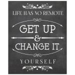 8x10 Chalkboard Art: Life Has No Remote-Get Up And Change It Yourself