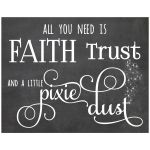 11x14 Faux Chalkboard Wall Art featuring typography that reads: Faith Trust and a Little Pixie Dust