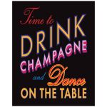 Time to Drink Champagne and Dance on the Table