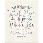 With my whole heart, for my whole life teal purple wedding sign