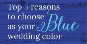 5 reasons to choose blue as your wedding color
