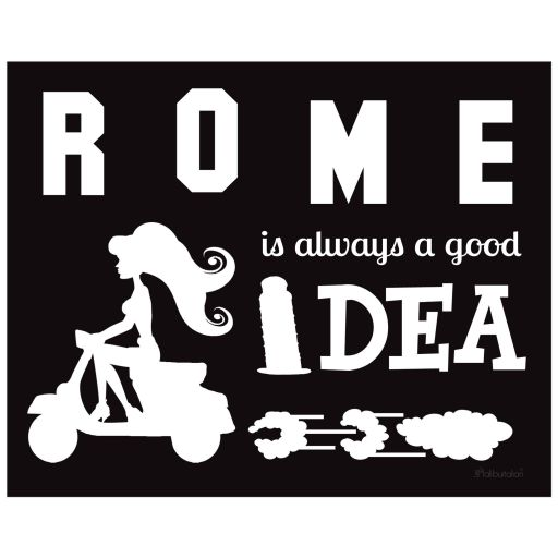 Trendy 8x10 Wall Art featuring Rome Is Always a Good Idea Typography