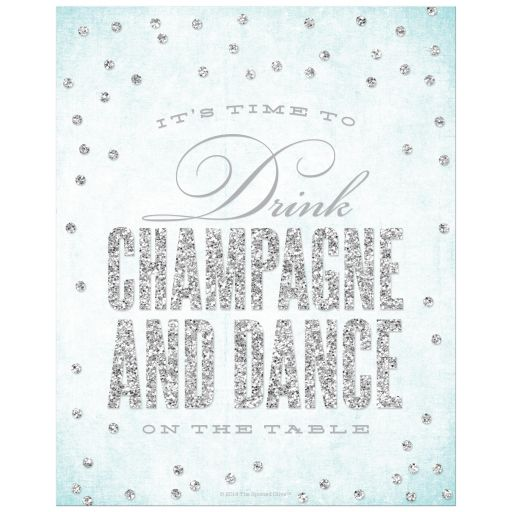 It's Time To Drink Champagne And Dance On The Tables Art Print-Silver & Blue