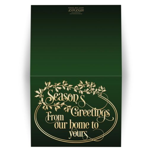 "​Best personalized green and gold ""Season's Greetings from our home to yours"" Christmas or holiday card with holly leaves and berries and vintage typography."