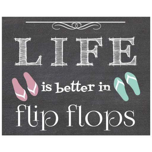 8x10 Life is better in Flip Flops Chalkboard Art Print