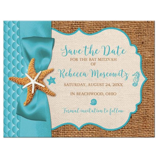 Rustic turquoise blue beach theme Bat Mitzvah save the date card with burlap, linen, ribbon, bow, starfish, sea horse, and sea shells.