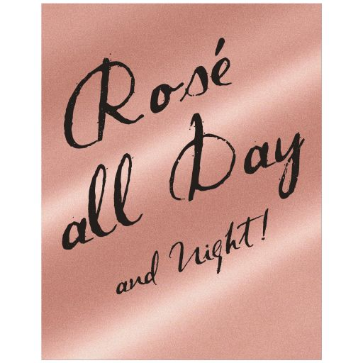 Rosé all Day and Night Poster