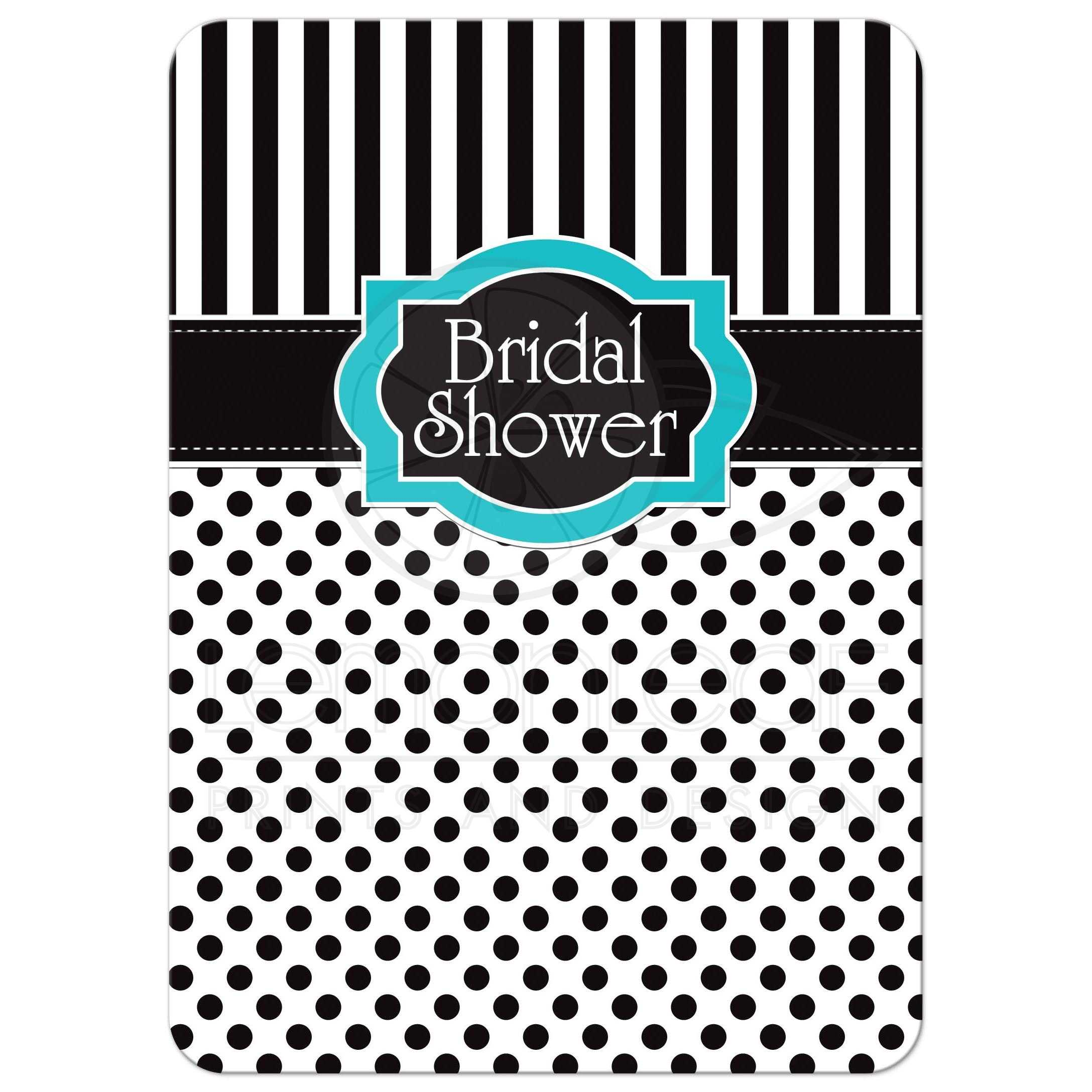 Bridal shower invitation black white turquoise polka dots stripes great black and white striped bridal or wedding shower invitation with polka dots and turquoise or filmwisefo